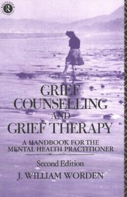 Grief Counselling and Grief Therapy: A Handbo... by Worden, J. William Paperback