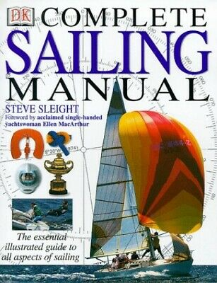 The Complete Sailing Manual (Complete Book) by Sleight, Steve Hardback Book The