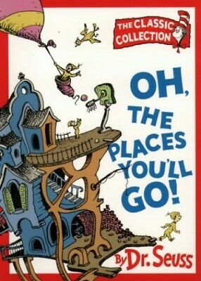 Oh, The Places You'll Go! (Dr. Seuss Classic Collecti... by Seuss, Dr. Paperback