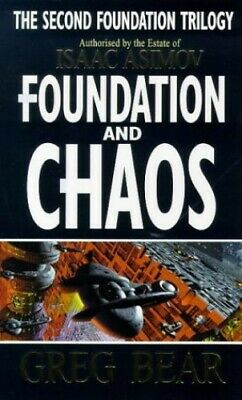 Foundation And Chaos (Second Foundation Trilogy) by Bear, Greg Paperback Book