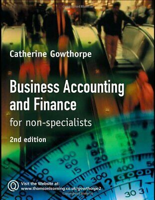 Business Accounting and Finance: For Non Specialists by Gowthorpe, C. Paperback