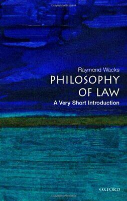 Philosophy of Law: A Very Short Introduction (Ver... by Wacks, Raymond Paperback