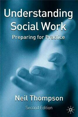 Understanding Social Work: Preparing for Practice by Thompson, Neil Paperback