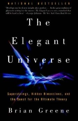 The Elegant Universe: Superstrings, Hidden Dimensions, and t... by Greene, Brian