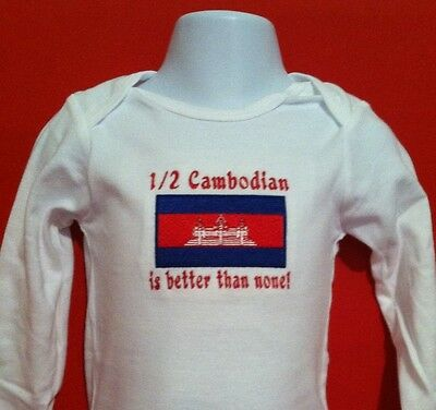 1/2 Cambodian is better than none! Cambodia.  Baby Bodysuit Embroidered