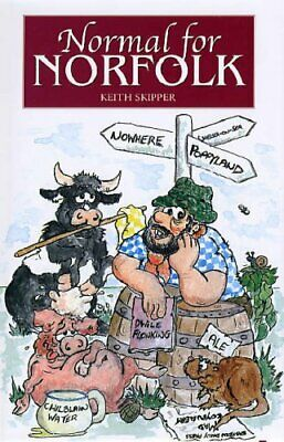 Normal for Norfolk by Skipper, Keith Hardback Book The Cheap Fast Free Post