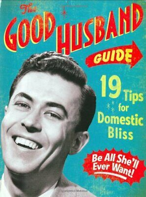 The Good Husband Guide: 19 Tips for Domest... by Ladies' Homemaker Mo Board book