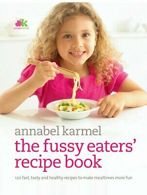 Fussy Eaters' Recipe Book by Karmel, Annabel Hardback Book The Cheap Fast Free