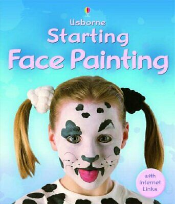 Starting Face Painting by Watt, Fiona; Childs, Caro Paperback Book The Cheap