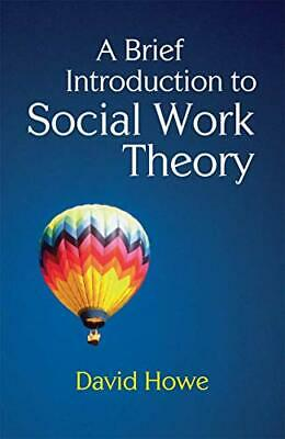 A Brief Introduction to Social Work Theory by Howe, David Paperback Book The