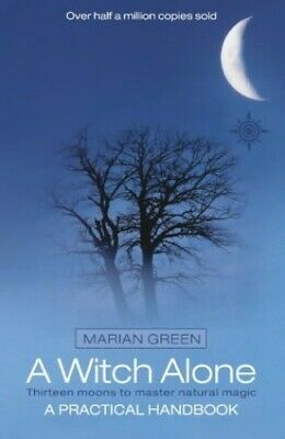 A Witch Alone (Thirteen Moons to Master Natural Ma... by Green, Marian Paperback