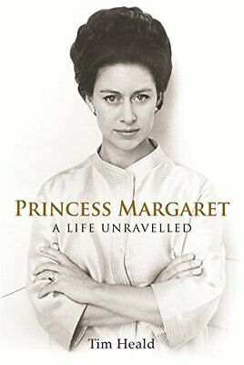 Princess Margaret: A Life Unravelled by Heald, Tim Hardback Book The Cheap Fast