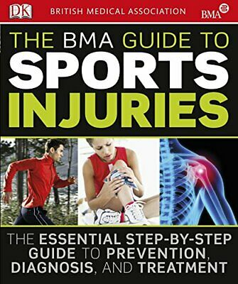 The BMA Guide to Sport Injuries by DK Hardback Book The Cheap Fast Free Post