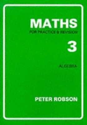 Maths for Practice and Revision: Bk. 3 by Robson, Peter Paperback Book The Cheap