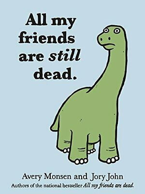All My Friends Are Still Dead by Jory John Book The Cheap Fast Free Post