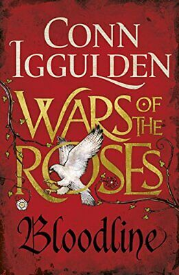 Wars of the Roses: Bloodline: Book 3 (The Wars of the Roses) by Iggulden, Conn