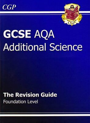 GCSE Additional Science AQA Revision Guide - Foundation, CGP Books Paperback The