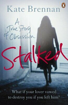 Stalked: A True Story of Obsession by Brennan, Kate Paperback Book The Cheap