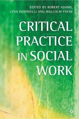 Critical Practice in Social Work Paperback Book The Cheap Fast Free Post