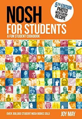 Nosh for Students - A Fun Student Cookbook - Photo with Every Recipe by Joy May