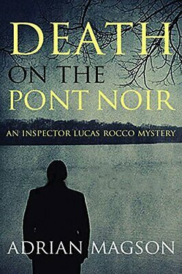 Death on the Pont Noir (Inspector Lucas Rocco) by Adrian Magson Book The Cheap