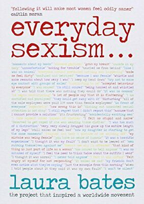 Everyday Sexism by Bates, Laura Book The Cheap Fast Free Post