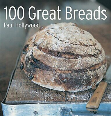 100 Great Breads: The Original Bestseller by Hollywood, Paul Hardback Book The