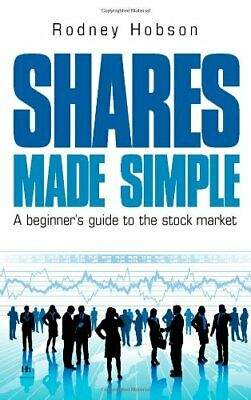 Shares Made Simple: A Beginner's Guide to the Stoc... by Rodney Hobson Paperback