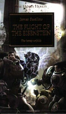The Flight of the Eisenstein (The Horus Heresy), Swallow, James Paperback Book
