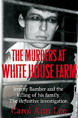 The Murders at White House Farm: The shocking true story of... by Lee, Carol Ann