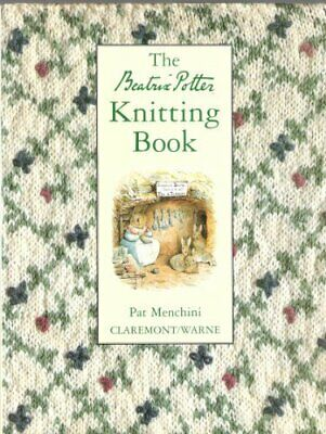 The Beatrix Potter Knitting Book by Menchini, Pat Hardback Book The Cheap Fast