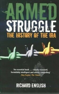 Armed Struggle: The History of the IRA by English, Richard Paperback Book The