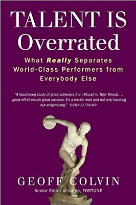 Talent is Overrated: What Really Separates World-Cl... by Geoff Colvin Paperback