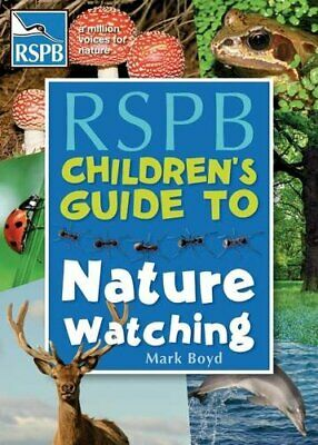 The RSPB Children's Guide To Nature Watching by Boyd, Mark Book The Cheap Fast
