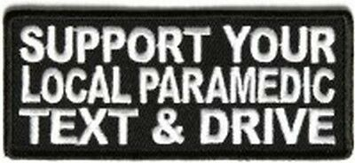 Support Your Local Paramedic TEXT & Drive Patch