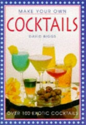Make Your Own Cocktails by Biggs, David Paperback Book The Cheap Fast Free Post