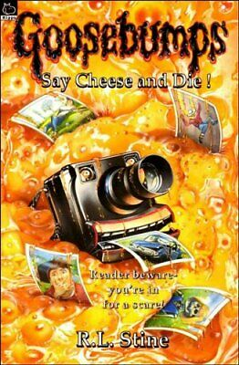 Say Cheese And Die! (Goosebumps) by Stine, R. L. Paperback Book