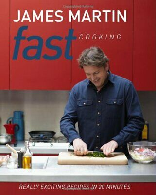 Fast Cooking: Really Exciting Recipes in 20 Minutes by James Martin Book The