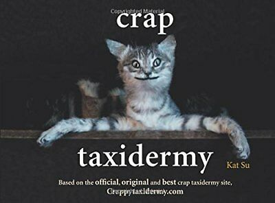 Crap Taxidermy by Su, Kat Book The Cheap Fast Free Post