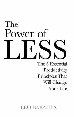 The Power of Less by Babauta, Leo Paperback Book The Cheap Fast Free Post
