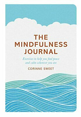 The Mindfulness Journal: Exercises to help you find peace... by Mihotich, Marcia