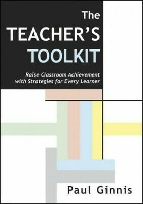 The Teacher's Toolkit: Raise Classroom Achievement ... by Ginnis, Paul Paperback