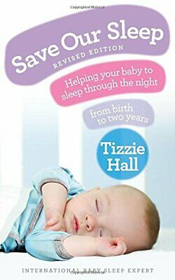 Save Our Sleep: Helping your baby to sleep through ... by Hall, Tizzie Paperback