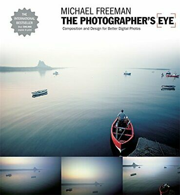 The Photographer's Eye: Composition and Design ... by Freeman, Michael Paperback