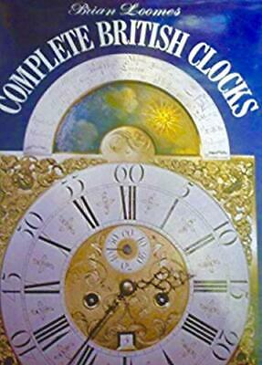 Complete British Clocks by Loomes, Brian Hardback Book The Cheap Fast Free Post