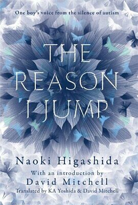 The Reason I Jump: one boy's voice from the silence of au... by Higashida, Naoki