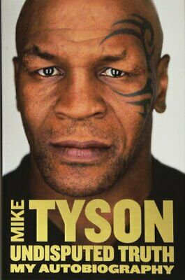 Undisputed Truth: My Autobiography, Tyson, Mike Book The Cheap Fast Free Post