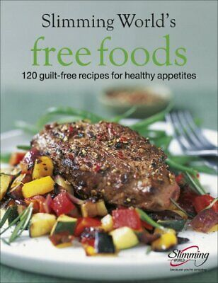 Slimming World Free Foods: 120 guilt-free recipes ... by Slimming World Hardback