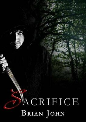 Sacrifice: A Tale from Angel Mountain (Vol 7 of The A... by Brian John Paperback