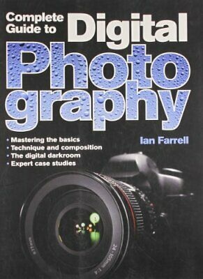 Complete Guide to Digital Photography, Farrell, Ian Book The Cheap Fast Free